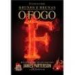 Livro - O Fogo - Volume 3 - James Patterson - 9788581633855