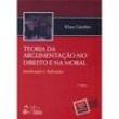 Livro - Teoria da Argumentação no Direito e na Moral: Justificação e Aplicação - 9788530932596