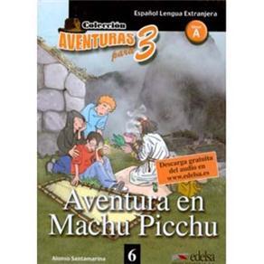 Aventura Para 3: Aventura en Machu Picchu - Nivel A - 9788477115755