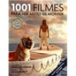 Livro - 1001 Filmes para Ver Antes de Morrer - Steven Jay Schneider - 9788575429273