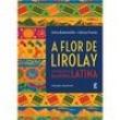 Livro A Flor de Lirolay e Outros Contos da América Latina - Celina Bodenmüller e Fabiana Prando - 9788578884956