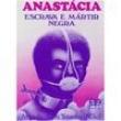 Livro - Anastácia: Escrava e Mártir Negra - 9788573290677
