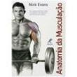 Livro - Anatomia da Musculação - Nick Evans 137125 - 9788520426258