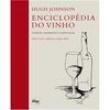 Livro - Enciclopédia do Vinho: Vinhos, Vinhedos e Vinícolas - 9788539601523