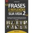 Livro - Frases e Reflexões Capazes de Transformar Sua Vida - Volume 2 - Wagner Chiodi - 9788584170029