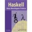 Livro - Haskell: uma Abordagem Prática - Claudio Cesar de Sá e Márcio Ferreira da Silva - 9788575220955