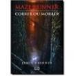 Maze Runner: Correr Ou Morrer - Vol. 1