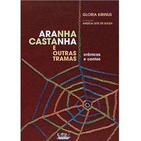 Livro - Aranha Castanha e Outras Tramas - Gloria Kirinus e Angela Leite - 9788524911958