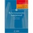 Livro - Gestão Estratégica - Relacionamento Interpessoal: Como Preservar o Sujeito Coletivo - 9788521616733