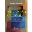 Livro - Integração Regional: Teoria e Experiência Latino - Americana - Renato Baumann - 9788521623489