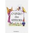 Livro - O Livro das Atitudes - 9788531507618