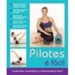Livro - Pilates é Fácil: Flexibilidade, Alongamento e Condicionamento Físico - Catherine Royce - 9788521317135