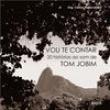Livro - Vou Te Contar: 20 Histórias ao Som de Tom Jobim - Celina Portocarrero - 9788532529596