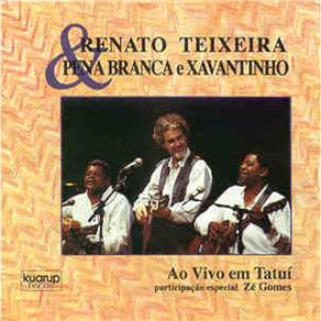 Cd Renato Teixeira & Pena Branca E Xavantinho - Ao Vivo Em Tatuí - 1992