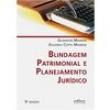 Livro Blindagem Patrimonial e Planejamento Jurídico - 5ª Edição - 2015 - Gladston Mamede - 9788522496280