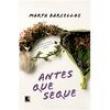Livro - Antes que Seque - Marta Barcellos 6524113 - 9788501103772