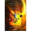 Livro - Cultura e Administração nas Américas: Perspectivas e Tendências - Alfredo Behrens 134444 - 9788502063235