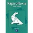 Livro - Papiroflexia Para Todos - Alexis J. Martos 2723240 - 9788497941891