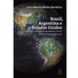 Livro - Brasil, Argentina e Estados Unidos: conflito e Integração na América do Sul ( Da Tríplice Aliança ao Mercosul ) 238691 -