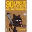 Livro - 90 Livros Clássicos Para Apressadinhos - 9788501086952