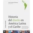Livro - Historia Del Diseño en América Latina y el Caribe 263317 - 9788521204473