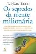 SEGREDOS DA MENTE MILIONÁRIA, OS