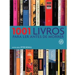 Livro - 1001 Livros Para Ler Antes de Morrer 241325 - 9788599296646