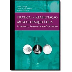 Pratica Da Reabilitacao Musculoesqueletica: Principios E Fundamentos Cientificos 5667528