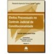 Efeitos Processuais No Controle Judicial De Constitucionalidade - Vol. 11 - Coleção Andrea Proto Pisani