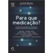 Para Que Medicacao ? O Treinamento Neurologico Por Neurofeedback Voltado Ao Tratamento Nao Medicament