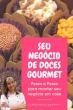 Curso Doce Gourmet + Bonus Exclusivos